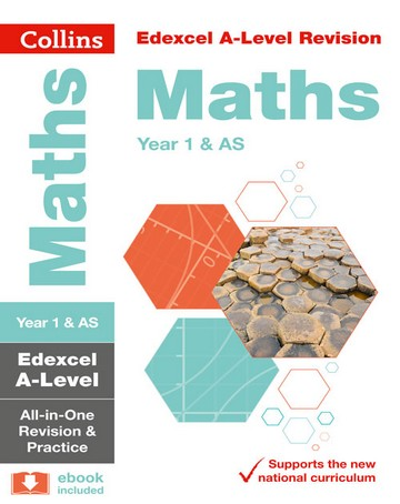 Collins A-level Revision - Edexcel A-level Maths AS / Year 1 All-in-One Revision and Practice - Collins A-level