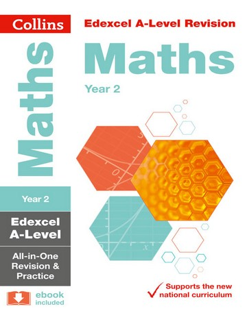 Collins A-level Revision - Edexcel A-level Maths Year 2 All-in-One Revision and Practice - Collins A-level