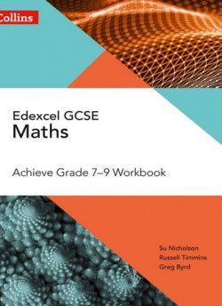 Edexcel GCSE Maths Achieve Grade 7-9 Workbook (Collins GCSE Maths) - Su Nicholson
