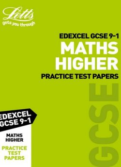 Edexcel GCSE Maths Higher Practice Test Papers (Letts GCSE 9-1 Revision Success) - Letts GCSE