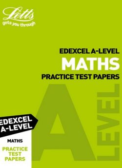 Letts A-Level Revision Success - Edexcel A-Level Maths Practice Test Papers - Letts A-Level