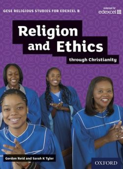 GCSE Religious Studies for Edexcel B: Religion and Ethics through Christianity - Gordon Reid