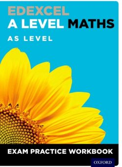Edexcel A Level Maths: AS Level Exam Practice Workbook - David Baker
