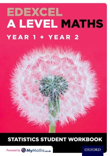 Edexcel A Level Maths: Year 1 + Year 2 Statistics Student Workbook - David Baker