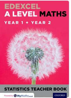 Edexcel A Level Maths: Year 1 + Year 2 Statistics Teacher Book - David Baker