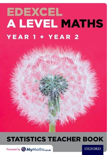 Edexcel A Level Maths: Year 1 + Year 2 Statistics Teacher Book - David Baker