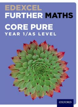 Edexcel Further Maths: Core Pure Year 1/AS Level Student Book - David Bowles