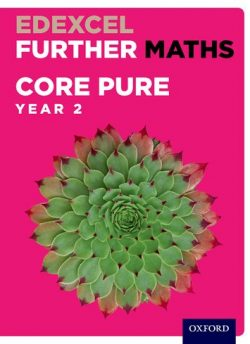 Edexcel Further Maths: Core Pure Year 2 Student Book - David Bowles