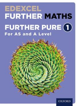Edexcel Further Maths: Further Pure 1 Student Book (AS and A Level) - David Bowles