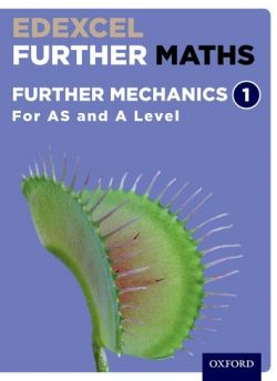 Edexcel Further Maths: Further Mechanics 1 Student Book (AS and A Level) - David Bowles