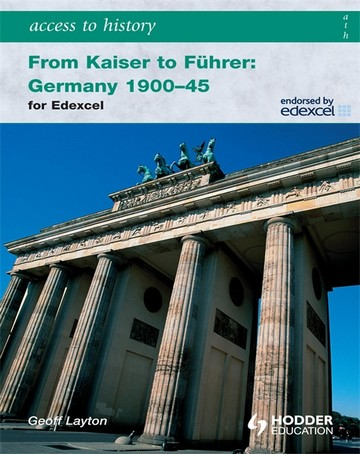 Access to History: From Kaiser to Fuhrer: Germany 1900-1945 for Edexcel - Geoff Layton