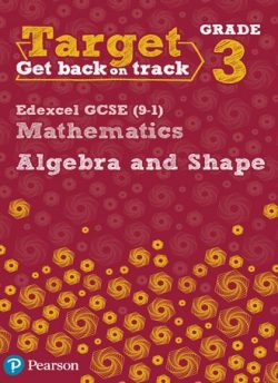 Target Grade 3 Edexcel GCSE (9-1) Mathematics Algebra and Shape Workbook - Katherine Pate