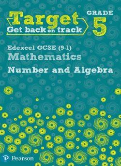 Target Grade 5 Edexcel GCSE (9-1) Mathematics Number and Algebra Workbook - Katherine Pate
