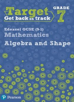 Target Grade 7 Edexcel GCSE (9-1) Mathematics Algebra and Shape Workbook - Katherine Pate