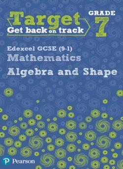 Target Grade 7 Edexcel GCSE (9-1) Mathematics Algebra and Shape Workbook - Katherine Pate