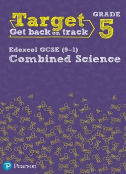Target Grade 5 Edexcel GCSE (9-1) Combined Science Intervention Workbook -
