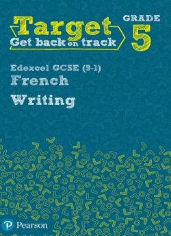 Target Grade 5 Writing Edexcel GCSE (9-1) French Workbook -