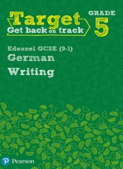 Target Grade 5 Writing Edexcel GCSE (9-1) German Workbook -