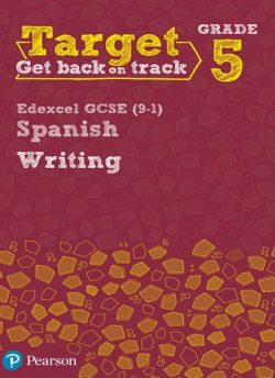 Target Grade 5 Writing Edexcel GCSE (9-1) Spanish Workbook -