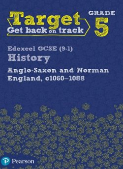 Target Grade 5 Edexcel GCSE (9-1) History Anglo-Saxon and Norman England