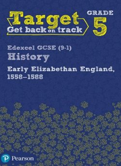Target Grade 5 Edexcel GCSE (9-1) History Early Elizabethan England
