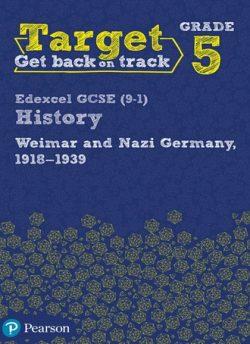 Target Grade 5 Edexcel GCSE (9-1) History Weimar and Nazi Germany