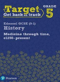 Target Grade 5 Edexcel GCSE (9-1) History Medicine through Time