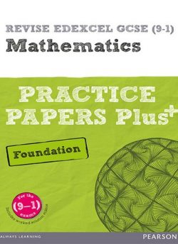 REVISE Edexcel GCSE (9-1) Mathematics Foundation Practice Papers Plus: for the 2015 qualifications - Jean Linksy