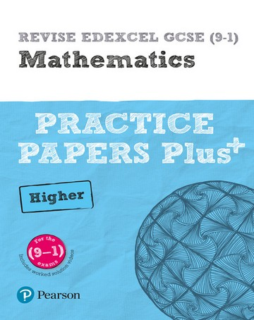 REVISE Edexcel GCSE (9-1) Mathematics Higher Practice Papers Plus: for the 2015 qualifications - Jean Linksy