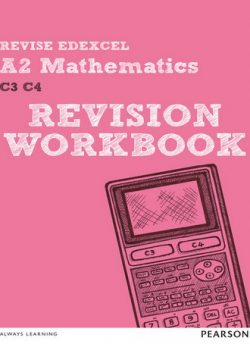Revise Edexcel A2 Mathematics Revision Workbook - Glyn Payne
