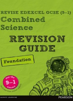 Revise Edexcel GCSE (9-1) Combined Science Foundation Revision Guide: (with free online edition) - David Waller