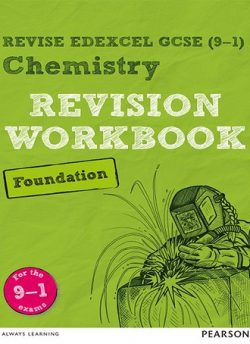 Revise Edexcel GCSE (9-1) Chemistry Foundation Revision Workbook: for the 9-1 exams - Nigel Saunders