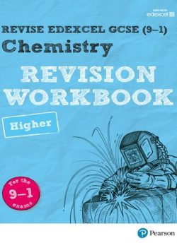 Revise Edexcel GCSE (9-1) Chemistry Higher Revision Workbook: for the 9-1 exams - Nigel Saunders