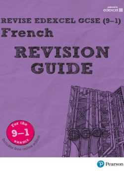 Revise Edexcel GCSE (9-1) French Revision Guide: includes online edition - Stuart Glover