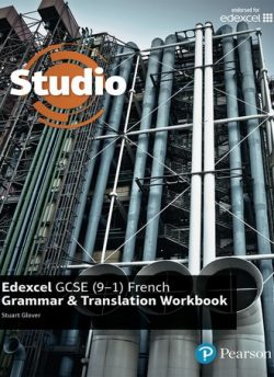 Studio Edexcel GCSE French Grammar and Translation Workbook - Stuart Glover