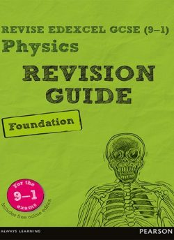 Revise Edexcel GCSE (9-1) Physics Foundation Revision Guide: (with free online edition) - Mike O'Neill