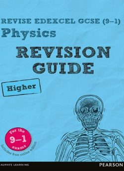 Revise Edexcel GCSE (9-1) Physics Higher Revision Guide: (with free online edition) - Mike O'Neill