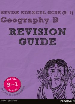 Revise Edexcel GCSE (9-1) Geography B Revision Guide: (with free online edition) - Rob Bircher