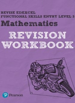 Revise Edexcel Functional Skills Mathematics Entry Level 3 Workbook - Navtej Marwaha