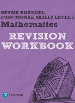 Revise Edexcel Functional Skills Mathematics Level 1 Workbook - Navtej Marwaha