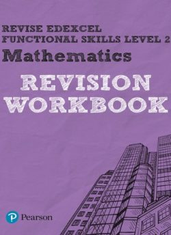 Revise Edexcel Functional Skills Mathematics Level 2 Workbook - Navtej Marwaha