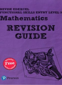 Revise Edexcel Functional Skills Mathematics Entry Level 3 Revision Guide: includes online edition - Sharon Bolger