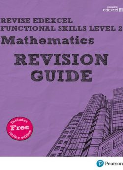 Revise Edexcel Functional Skills Mathematics Level 2 Revision Guide: includes online edition - Sharon Bolger