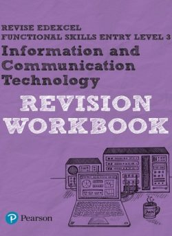 Revise Edexcel Functional Skills ICT Entry Level 3 Workbook - Peter Bell