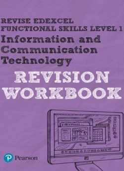 Revise Edexcel Functional Skills ICT Level 1 Workbook - Luke Dunn