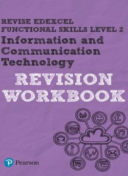 Revise Edexcel Functional Skills ICT Level 2 Workbook - Luke Dunn