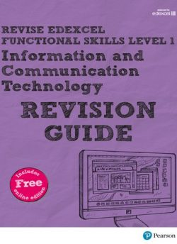 Revise Edexcel Functional Skills ICT Level 1 Revision Guide: includes online edition - Alison Trimble
