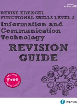 REVISE Edexcel Functional Skills ICT Level 2 Revision Guide: Level 2: Revise Edexcel Functional Skills ICT Level 2 Revision Guide - Alison Trimble