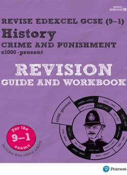 Revise Edexcel GCSE (9-1) History Crime and Punishment in Britain Revision Guide and Workbook: (with free online edition) - Kirsty Taylor