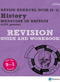 Revise Edexcel GCSE (9-1) History Medicine in Britain Revision Guide and Workbook: (with free online edition) - Kirsty Taylor